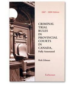 Criminal Trial Rules in Provincial Courts in Canada
