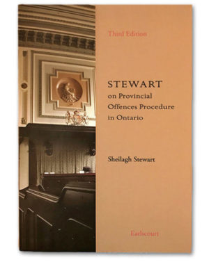Stewart on Provincial Offences Procedure in Ontario, 3rd ed.