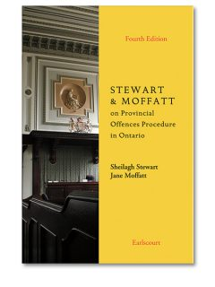 Stewart & Moffatt on Provincial Offences Procedure in Ontario, 4th edition