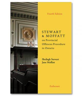 Stewart & Moffatt on Provincial Offence 4th Edition