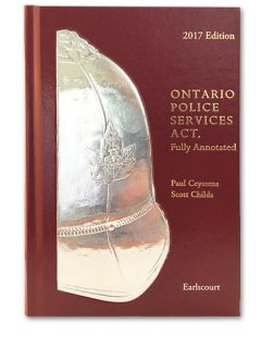 Ontario Police Services Act, Fully Annotated, 2017 Annual Edition