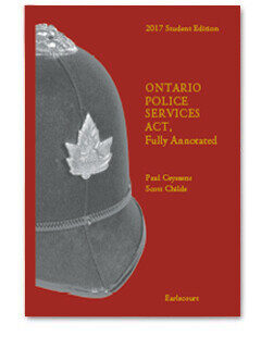 Ontario Police Services Act, Fully Annotated, 2017 Soft-Cover Student Edition